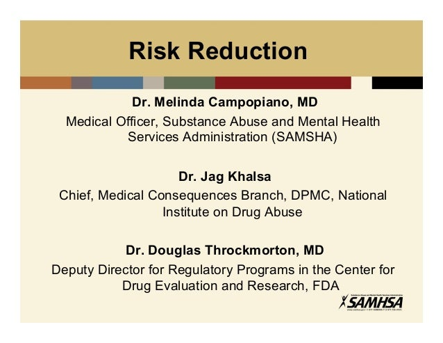 Risk Reduction             Dr. Melinda Campopiano, MD  Medical Officer, Substance Abuse and Mental Health           Servic...