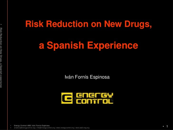 Risk reduction on new drugs, a spanish experience (iván fornís)