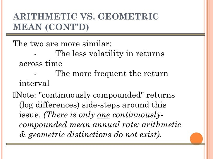arithmetic vs geometric means empirical Historical equity risk premiums geometric versus arithmetic mean on both theoretical and empirical grounds, the geometric mean is preferred to the.