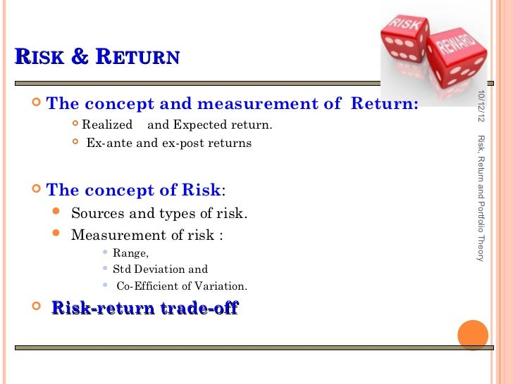 risk and return portfolio theory and By patrick lynch 01 may 2004 in the article on portfolio theory, we saw that the motivation behind the establishment of a portfolio is that risk (the bad) can be reduced without a consequential reduction in return (the good.