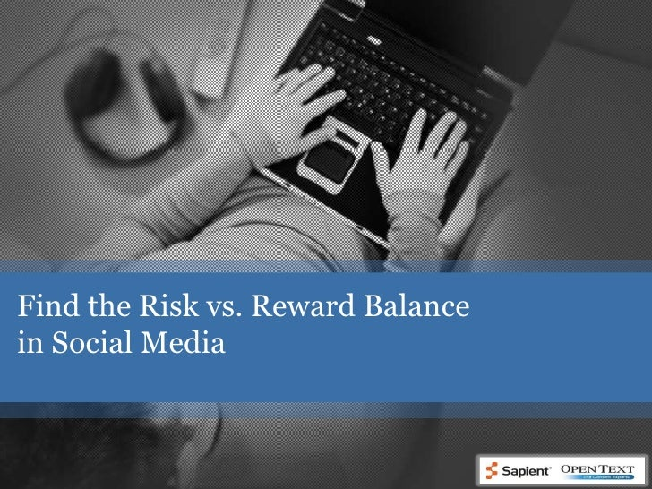 Find the Risk vs. Reward Balance in Social Media