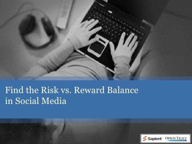 Find the Risk vs. Reward Balance in Social Media