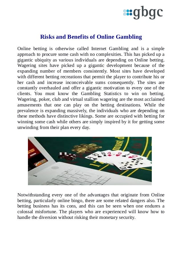 benefits of gambling In writing the paper, try to take the angle of the benefits that could be realized if sports betting were legalized you could argue that it would create a great deal of jobs.