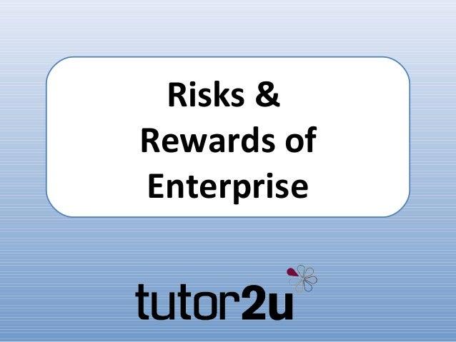 Risks &Rewards ofEnterprise