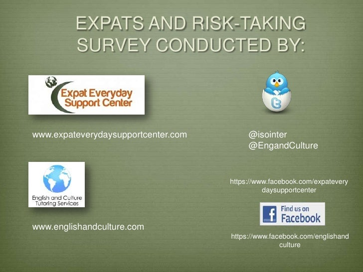 EXPATS AND RISK-TAKING         SURVEY CONDUCTED BY:www.expateverydaysupportcenter.com        @isointer                    ...