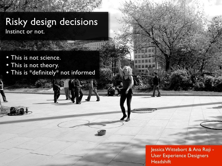 Uxcamplondon Sharing risky design decisions presentation
