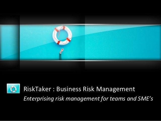 RiskTaker : Business Risk ManagementEnterprising risk management for teams and SME's