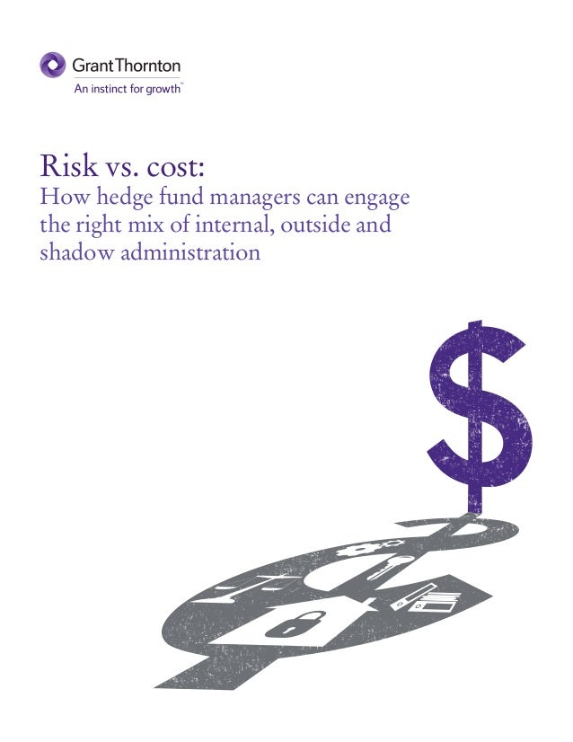 Risk vs. Cost: How hedge fund managers can engage the right mix of internal, outside and shadow administration