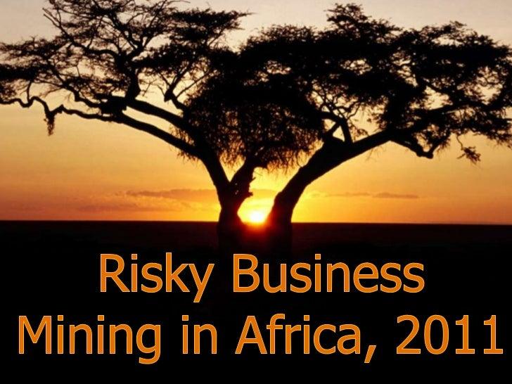 Risky BusinessMining in Africa, 2011<br />