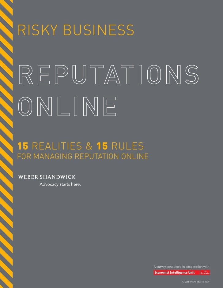 RISKY BUSINESS     15 REALITIES & 15 RULES FOR MANAGING REPUTATION ONLINE                                      A survey co...