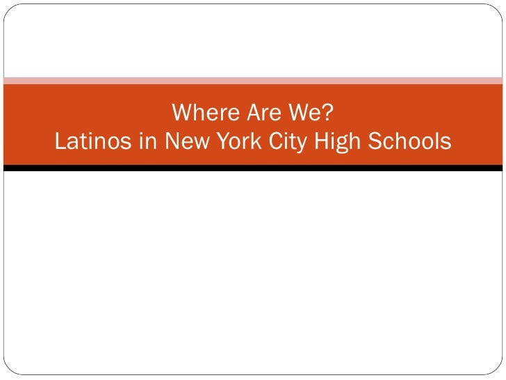 Where Are We? Latinos in New York City High Schools
