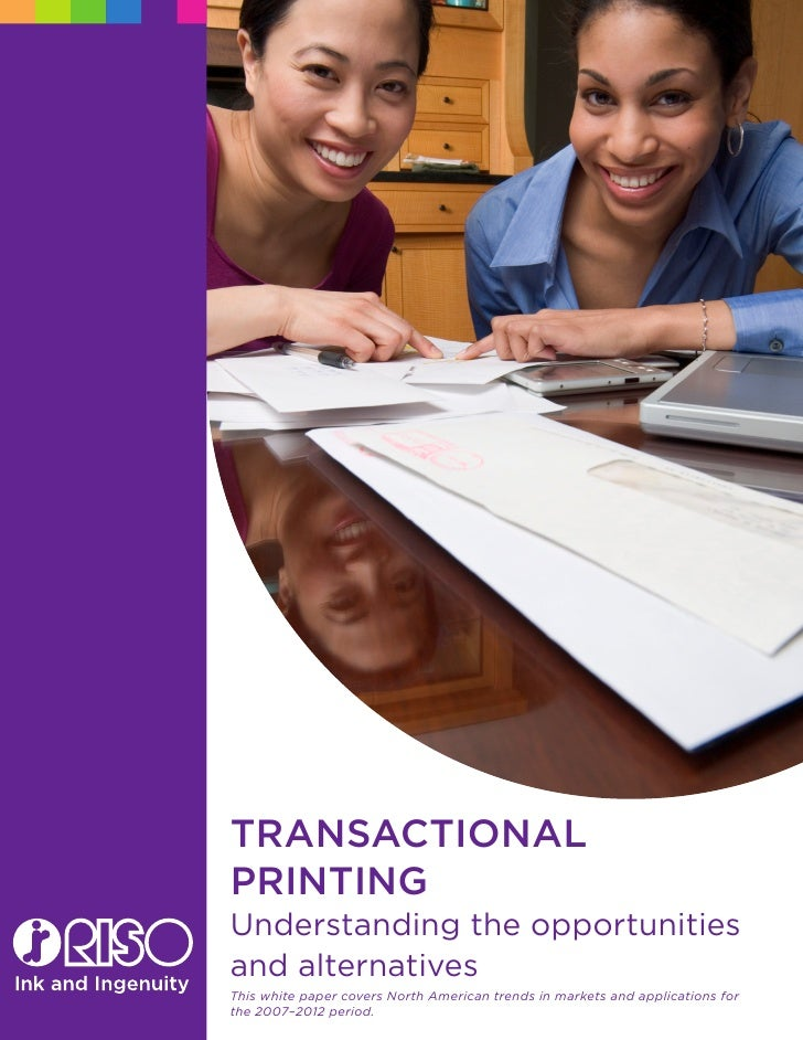 TransacTional PrinTing Understanding the opportunities and alternatives This white paper covers North American trends in m...