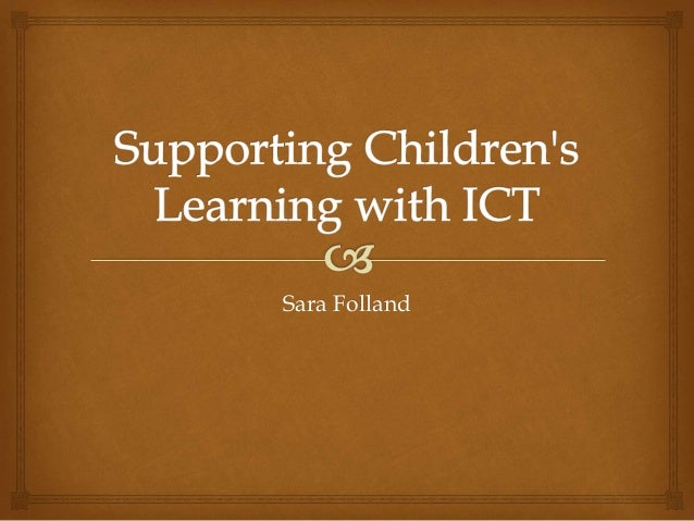Assessment ppt supporting children's learning with ict