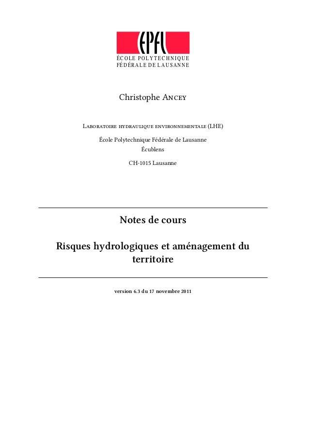 ÉC OLE PO LY TEC H NIQ U E FÉ DÉRA LE D E LA USAN NE Christophe Ancey Laboratoire hydraulique environnementale (LHE) École...