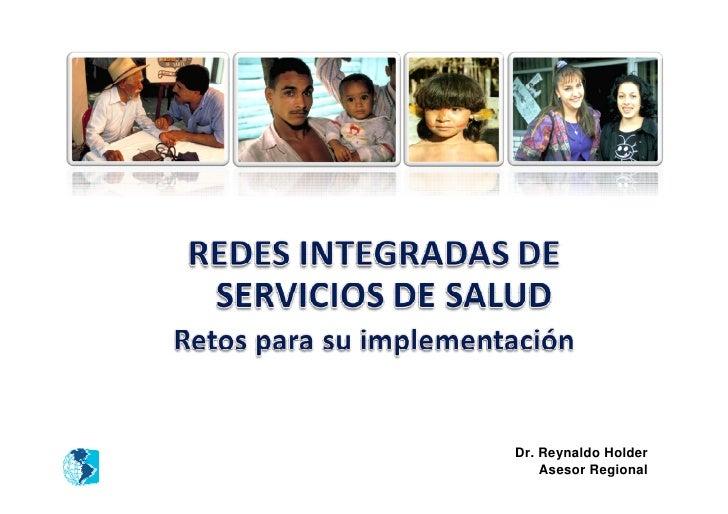 Dr. Reynaldo Holder    Asesor Regional