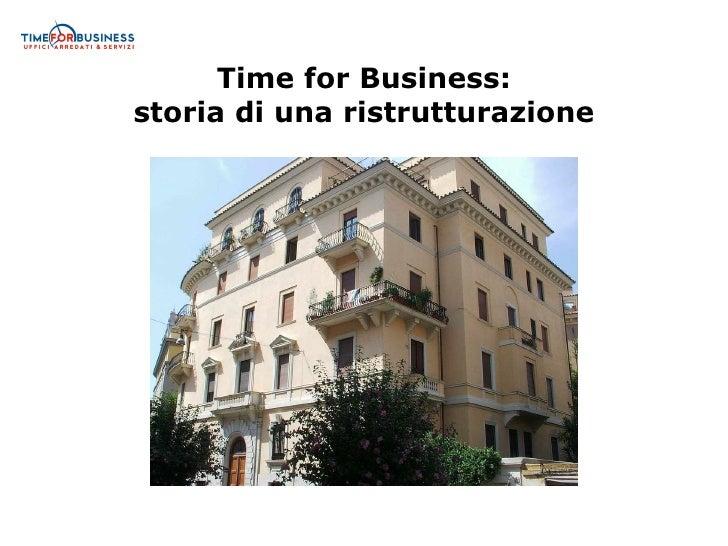 Time for Business: storia di una ristrutturazione