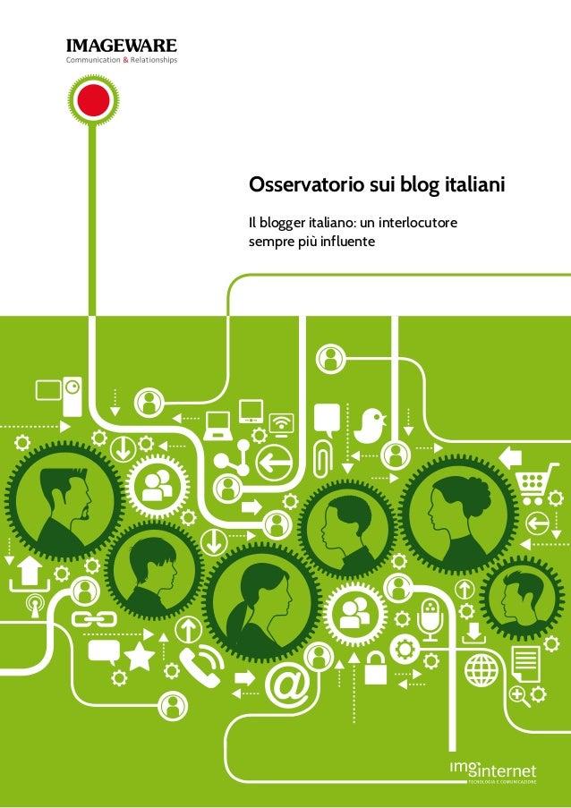 Osservatorio sui blog italianiIl blogger italiano: un interlocutoresempre più influente
