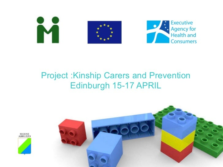 Project :Kinship Carers and  Prevention Edinburgh 15-17 APRIL