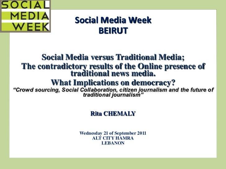Rita chemaly-presentation-social-media-week-beirut traditional news media versus online new  media-ppt