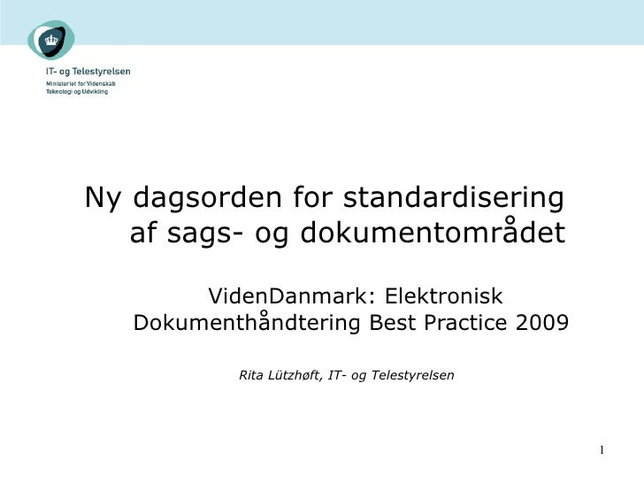 Ny dagsorden for standardisering  af sags- og dokumentområdet     VidenDanmark: Elektronisk Dokumenthåndtering Best Practi...