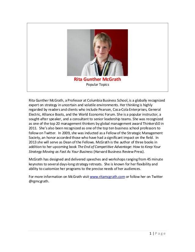 1 | P a g e Rita Gunther McGrath Popular Topics Rita Gunther McGrath, a Professor at Columbia Business School, is a global...
