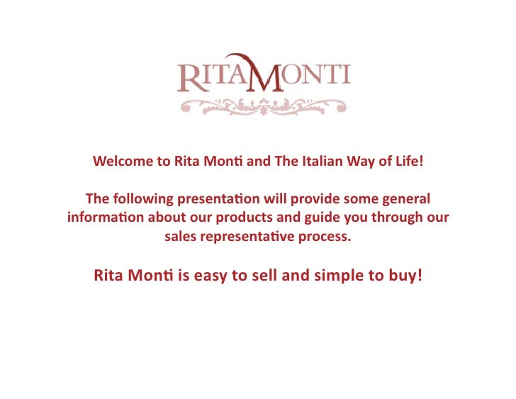 Welcome to Rita Mon. and The Italian Way of Life!      The following presenta.on will provide some general  informa.on abo...
