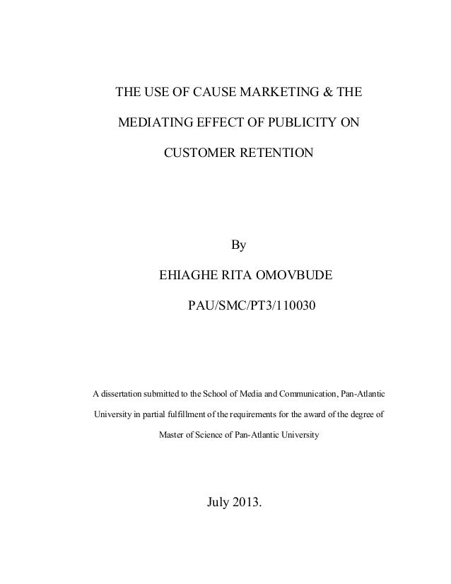 THE USE OF CAUSE MARKETING & THE MEDIATING EFFECT OF PUBLICITY ON CUSTOMER RETENTION  By EHIAGHE RITA OMOVBUDE PAU/SMC/PT3...