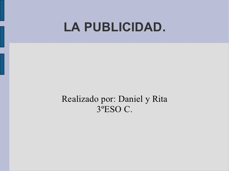 LA PUBLICIDAD.Realizado por: Daniel y Rita         3ºESO C.