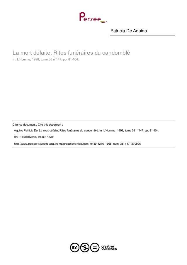 Patricia De Aquino La mort défaite. Rites funéraires du candomblé In: L'Homme, 1998, tome 38 n°147. pp. 81-104. Citer ce d...