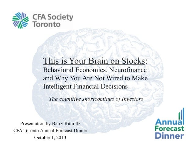 The cognitive shortcomings of Investors This is Your Brain on Stocks: Behavioral Economics, Neurofinance and Why You Are N...