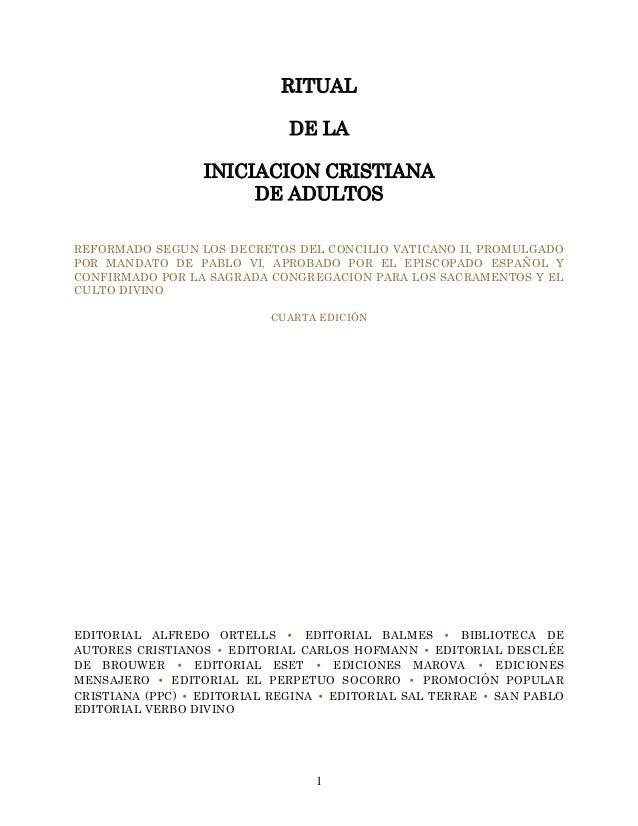 1 RITUAL DE LA INICIACION CRISTIANA DE ADULTOS REFORMADO SEGUN LOS DECRETOS DEL CONCILIO VATICANO II, PROMULGADO POR MANDA...