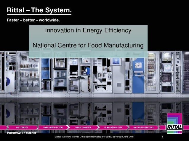 Innovation in Energy EfficiencyNational Centre for Food Manufacturing       Sando Selchow Market Development Manager Food ...