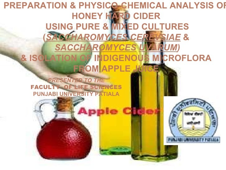 PREPARATION & PHYSICO-CHEMICAL ANALYSIS OF  HONEY HARD CIDER  USING PURE & MIXED CULTURES ( SACCHAROMYCES   CEREVSIAE  &  ...
