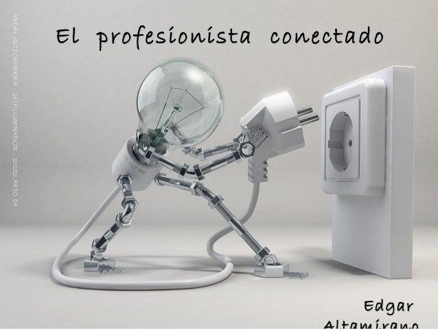 El Profesionista Conectado