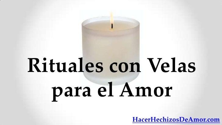 Rituales con Velas  para el Amor           HacerHechizosDeAmor.com