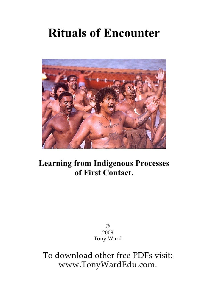 Rituals of Encounter     Learning from Indigenous Processes          of First Contact.                       ©            ...