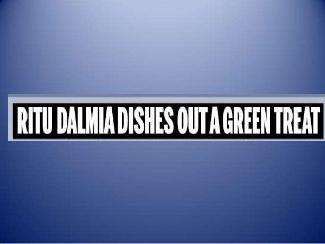 Ritu dalmia dishes out a green treat