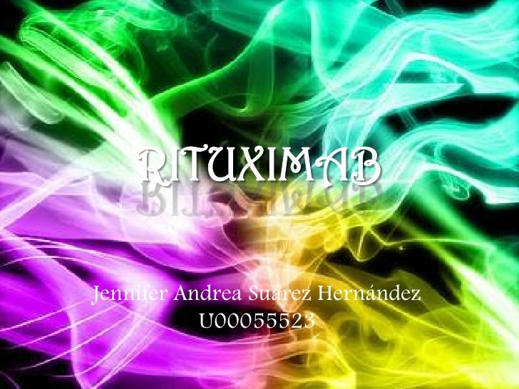 RITUXIMABJennifer Andrea Suárez Hernández           U00055523