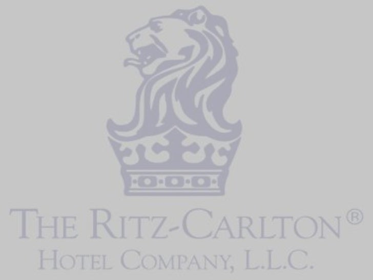 "Ritz-Carlton Introduction  ""We Are Ladies and Gentlemen, serving Ladies and                    Gentlemen""•Brand name of lu..."