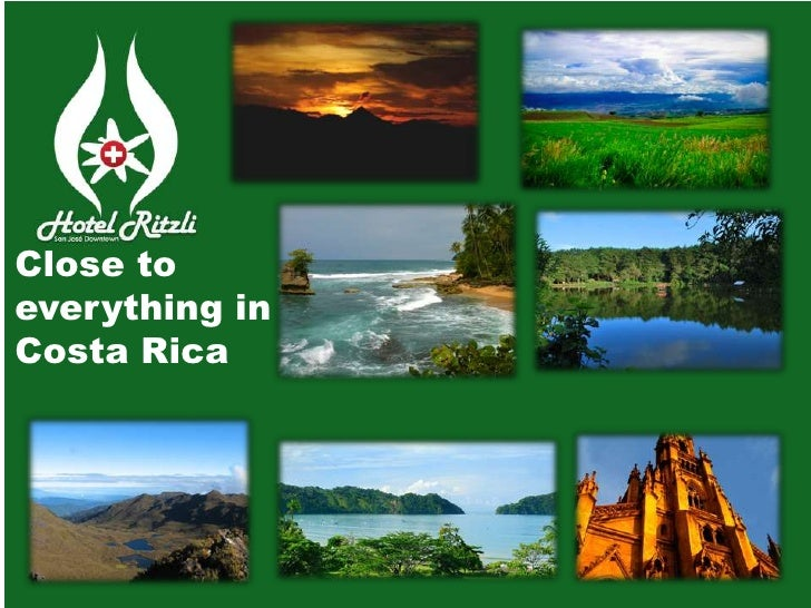 Close to everything in <br />Costa Rica<br />