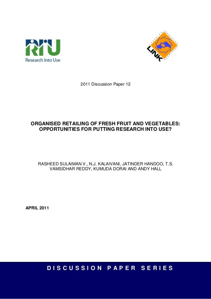 2011 Discussion Paper 12  ORGANISED RETAILING OF FRESH FRUIT AND VEGETABLES:    OPPORTUNITIES FOR PUTTING RESEARCH INTO US...