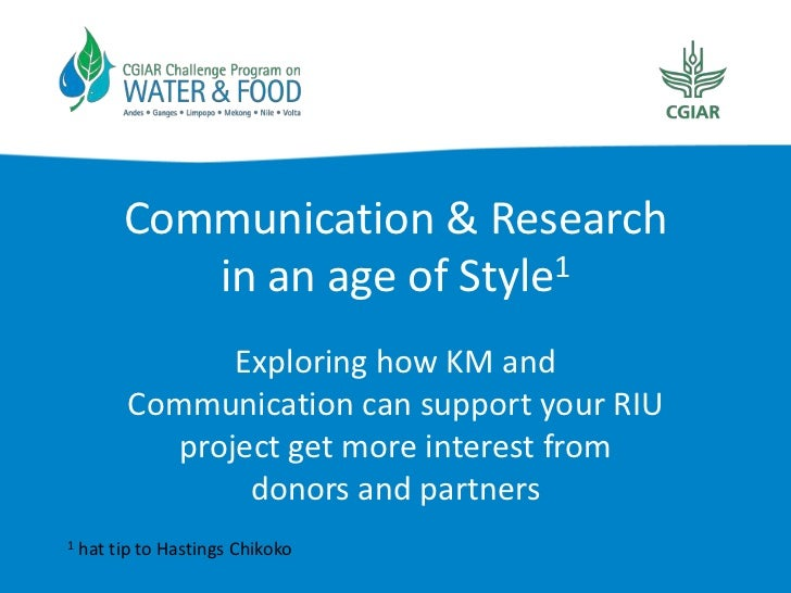 Communication & Research            in an age of Style1                 Exploring how KM and          Communication can su...