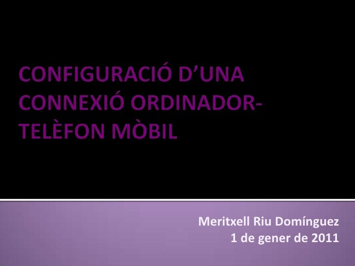 CONFIGURACIÓ D'UNA CONNEXIÓ ORDINADOR-TELÈFON MÒBIL