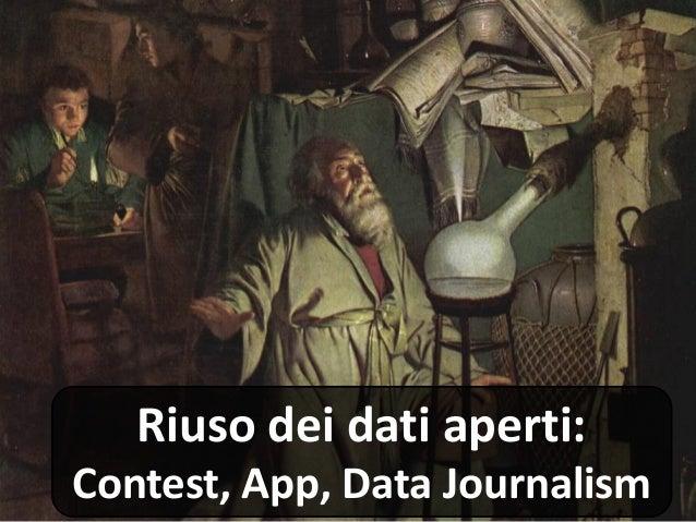 Riuso dei dati aperti: Contest, App, Data Journalism