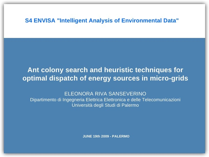 Ant colony search and heuristic techniques for optimal dispatch of energy sources in micro-grids Eleonora Riva Sanseverino – University of Palermo (Italy)