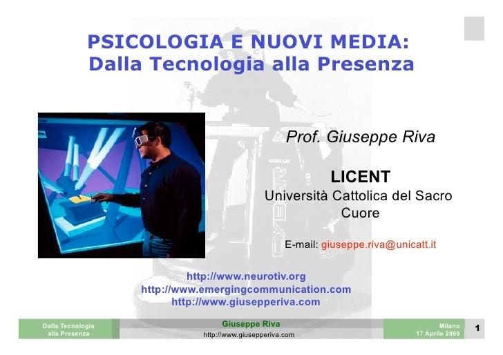 PSICOLOGIA E NUOVI MEDIA:              Dalla Tecnologia alla Presenza                                                     ...