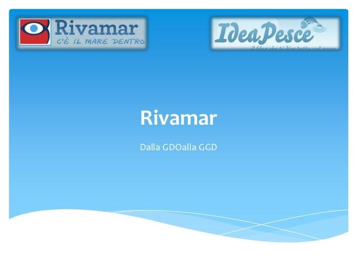Rivamar<br />Dalla GDOalla GGD<br />
