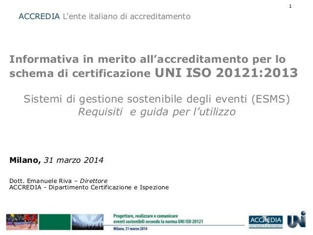 ACCREDIA L'ente italiano di accreditamento Informativa in merito all'accreditamento per lo schema di certificazione UNI IS...