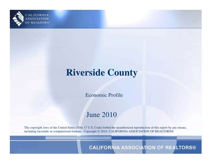 Riverside County<br />Economic Profile<br />June 2010<br />The copyright laws of the United States (Title 17 U.S. Code) fo...