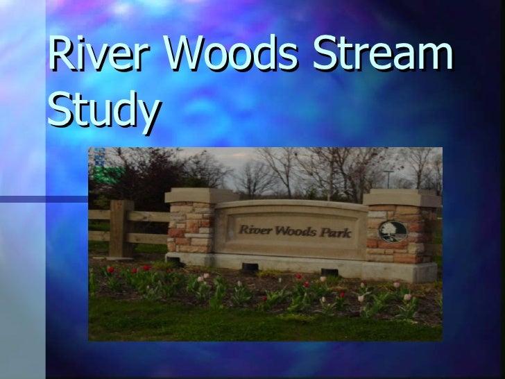 River Woods Stream Study